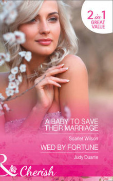 A Baby to Save Their Marriage av Scarlet Wilson og Judy Duarte (Heftet)
