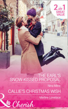 The The Earl's Snow-Kissed Proposal / Callie's Christmas Wish av Nina Milne og Merline Lovelace (Heftet)