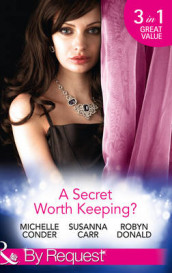 A Secret Worth Keeping? av Susanna Carr, Michelle Conder og Robyn Donald (Heftet)