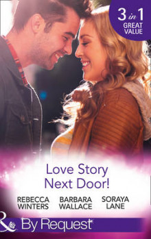 Love Story Next Door! av Rebecca Winters, Barbara Wallace og Soraya Lane (Heftet)
