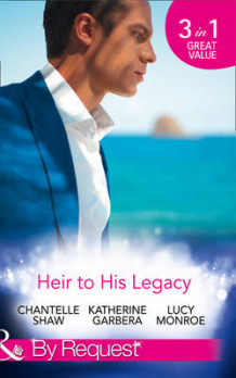 Heir to His Legacy av Chantelle Shaw, Katherine Garbera, Cathy Williams og Lucy Monroe (Heftet)