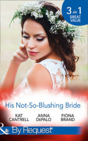 His Not-So-Blushing Bride av Fiona Brand, Kat Cantrell og Anna DePalo (Heftet)