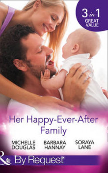Her Happy-Ever-After Family av Michelle Douglas, Barbara Hannay og Soraya Lane (Heftet)