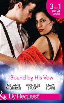 Bound by His Vow av Melanie Milburne, Michelle Smart og Maya Blake (Heftet)