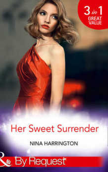 Her Sweet Surrender: The First Crush is the Deepest / Last-Minute Bridesmaid / Blame it on the Champagne (Girls Just Want to Have Fun, Book 1) av Nina Harrington (Heftet)