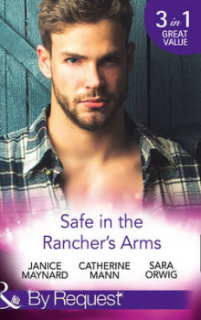 Safe in the Rancher's Arms av Janice Maynard, Catherine Mann og Sara Orwig (Heftet)