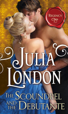 The Scoundrel and the Debutante (the Cabot Sisters, Book 3) av Julia London (Heftet)