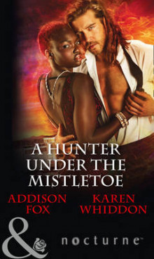 A Hunter Under the Mistletoe av Addison Fox og Karen Whiddon (Heftet)