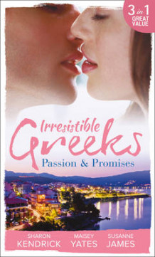 Irresistible Greeks: Passion and Promises av Sharon Kendrick, Maisey Yates og Susanne James (Heftet)