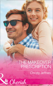 The Makeover Prescription av Christy Jeffries (Heftet)