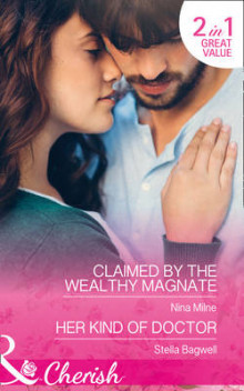 Claimed by the Wealthy Magnate: Men of the West Book 37 av Nina Milne og Stella Bagwell (Heftet)