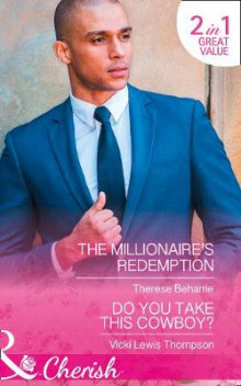 The Millionaire's Redemption av Therese Beharrie og Vicki Lewis Thompson (Heftet)