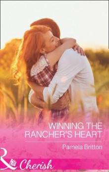 Winning The Rancher's Heart av Pamela Britton (Heftet)