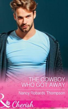 The Cowboy Who Got Away av Nancy Robards Thompson (Heftet)