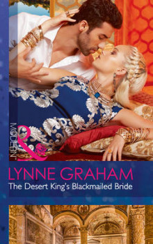 The Desert King's Blackmailed Bride (Brides for the Taking, Book 1) av Lynne Graham (Heftet)