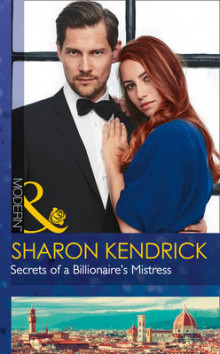 Secrets of a Billionaire's Mistress av Sharon Kendrick (Heftet)