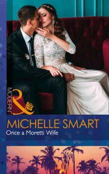Once a Moretti Wife av Michelle Smart (Heftet)
