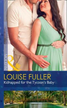 Kidnapped For The Tycoon's Baby av Louise Fuller (Heftet)