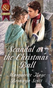 Scandal At The Christmas Ball av Marguerite Kaye og Bronwyn Scott (Heftet)