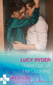 Rebel Doc On Her Doorstep av Lucy Ryder (Heftet)