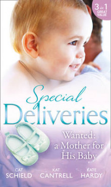 Special Deliveries: Wanted: A Mother for His Baby av Cat Schield, Kat Cantrell og Kate Hardy (Heftet)