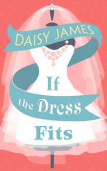 If the Dress Fits... av Daisy James (Heftet)