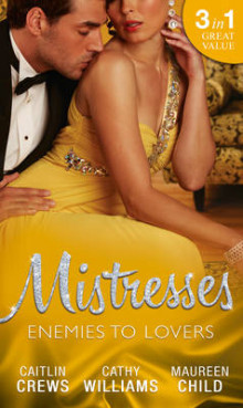 Mistresses: Enemies to Lovers av Caitlin Crews, Cathy Williams og Maureen Child (Heftet)