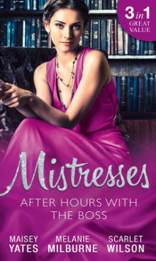 Mistresses: After Hours with the Boss av Maisey Yates, Melanie Milburne og Scarlet Wilson (Heftet)