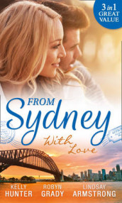 From Sydney With Love av Lindsay Armstrong, Robyn Grady og Kelly Hunter (Heftet)