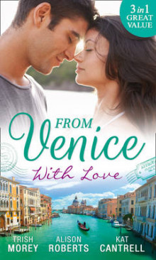 From Venice with Love: Secrets of Castillo Del Arco / From Venice with Love / Pregnant by Morning (Bound by His Ring, Book 1) av Trish Morey, Alison Roberts og Kat Cantrell (Heftet)