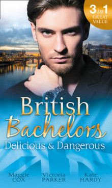 British Bachelors: Delicious and Dangerous av Maggie Cox, Victoria Parker og Kate Hardy (Heftet)