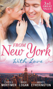 From New York With Love av Wendy Etherington, Nikki Logan og Carole Mortimer (Heftet)