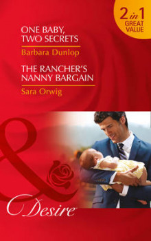 One Baby, Two Secrets: One Baby, Two Secrets / The Rancher's Nanny Bargain (Billionaires and Babies, Book 78) av Barbara Dunlop og Sara Orwig (Heftet)