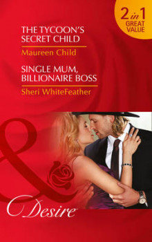The Tycoon's Secret Child av Maureen Child og Sheri WhiteFeather (Heftet)