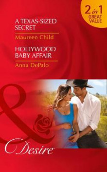 A Texas-Sized Secret: The Serenghetti Brothers Book 2 av Maureen Child og Anna DePalo (Heftet)