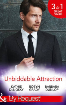 Unbiddable Attraction: Lured by the Rich Rancher (Dynasties: The Lassiters, Book 5) / Taming the Takeover Tycoon (Dynasties: the Lassiters, Book 6) / Reunited with the Lassiter Bride (Dynasties: the Lassiters, Book 7) (Dynasties: the Lassiters, Book 5) av Kathie DeNosky, Robyn Grady og Barbara Dunlop (Heftet)