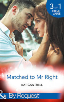 Matched to Mr Right: Matched to a Billionaire (Happily Ever After, Inc., Book 1) / Matched to a Prince (Happily Ever After, Inc., Book 2) / Matched to Her Rival (Happily Ever After, Inc., Book 3) (Happily Ever After, Inc., Book 1) av Kat Cantrell (Heftet)