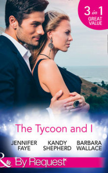The Tycoon And I av Jennifer Faye, Kandy Shepherd og Barbara Wallace (Heftet)