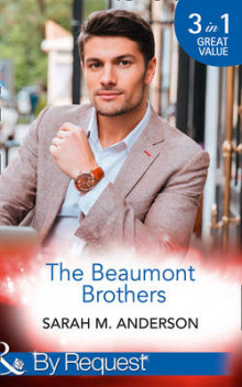 The Beaumont Brothers: Not the Boss's Baby (the Beaumont Heirs, Book 1) / Tempted by a Cowboy (the Beaumont Heirs, Book 2) / A Beaumont Christmas Wedding (the Beaumont Heirs, Book 3) (the Beaumont Heirs, Book 1) av Sarah M. Anderson (Heftet)