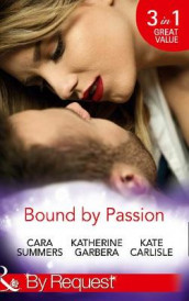 Bound By Passion av Kate Carlisle, Katherine Garbera og Cara Summers (Heftet)