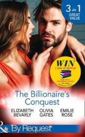 The Billionaire's Conquest av Elizabeth Bevarly, Olivia Gates og Emilie Rose (Heftet)