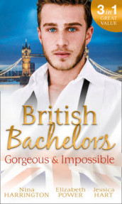 British Bachelors: Gorgeous and Impossible av Nina Harrington, Jessica Hart og Elizabeth Power (Heftet)