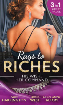 Rags To Riches: His Wish, Her Command av Nina Harrington, Annie West og Laura Marie Altom (Heftet)