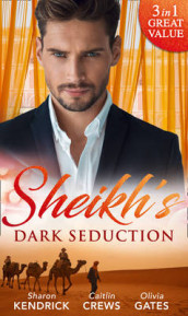 Sheikh's Dark Seduction av Caitlin Crews, Olivia Gates og Sharon Kendrick (Heftet)
