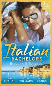 Italian Bachelors: Brooding Billionaires av Leanne Banks, Lynne Graham og Cathy Williams (Heftet)