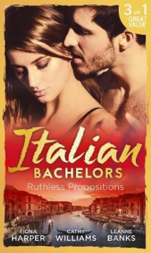 Italian Bachelors: Ruthless Propositions av Fiona Harper, Cathy Williams og Leanne Banks (Heftet)