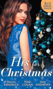 His For Christmas av Amy Andrews, Sharon Kendrick og Nikki Logan (Heftet)