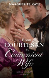 From Courtesan To Convenient Wife av Marguerite Kaye (Heftet)