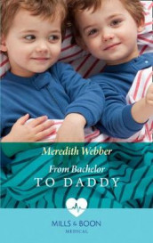From Bachelor To Daddy av Meredith Webber (Heftet)