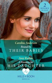 Bound By Their Babies av Caroline Anderson og Amy Ruttan (Heftet)